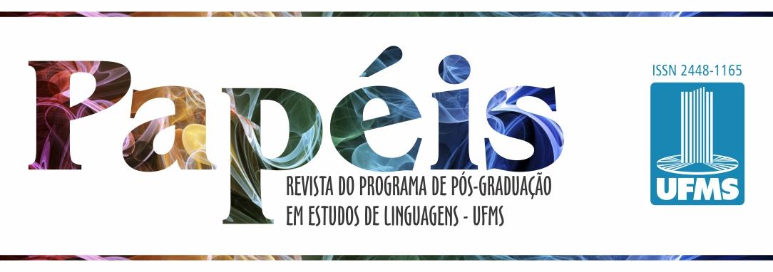 Papéis - Revista do Programa de Pós-Graduação em Estudos de Linguagens - UFMS